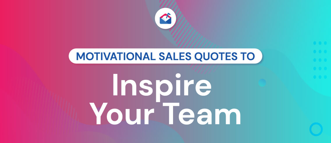 Motivational Sales Quotes to Inspire Your Team