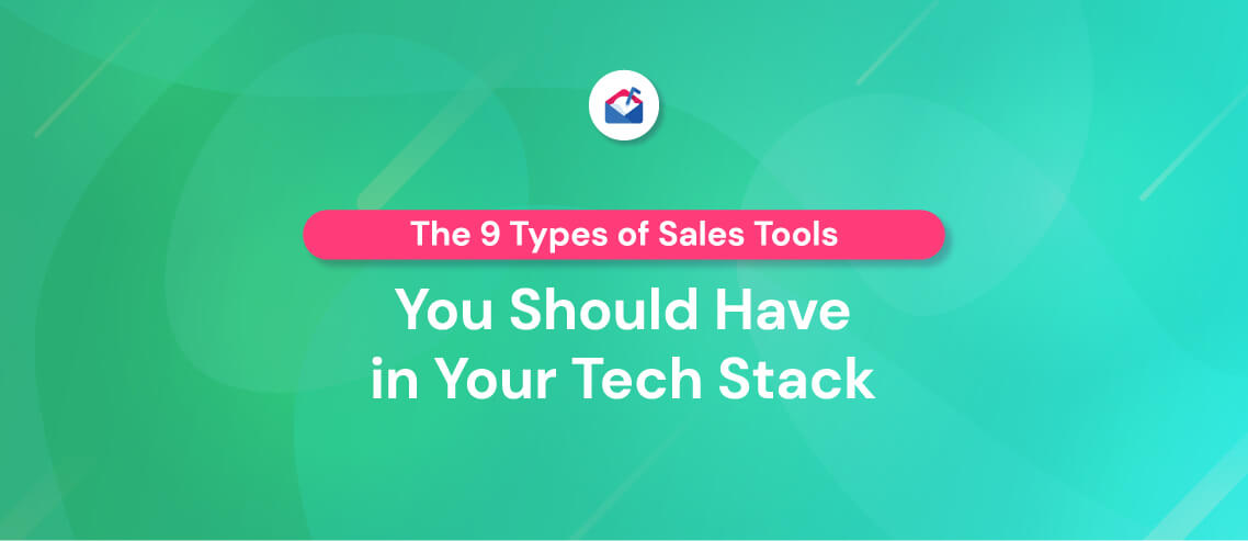 The 9 Types of Sales Tools You Should Have in Your Tech Stack