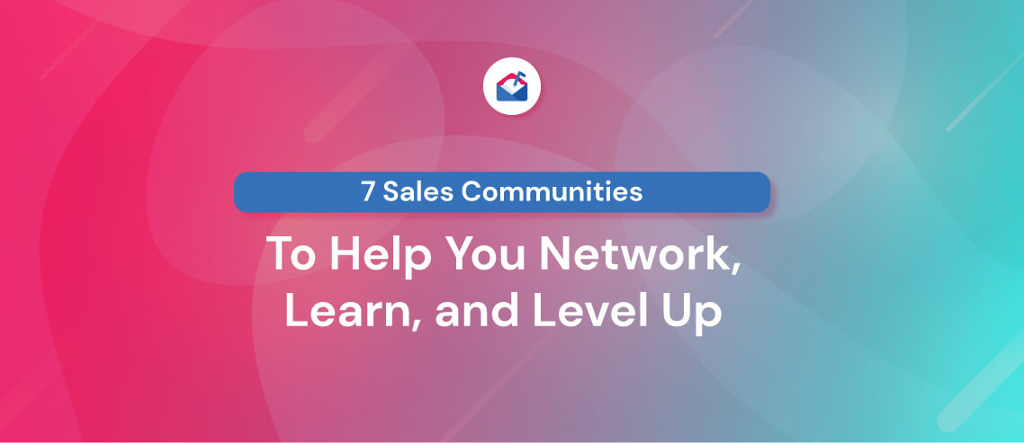 7 Sales Communities to Help You Network Learn and Level Up
