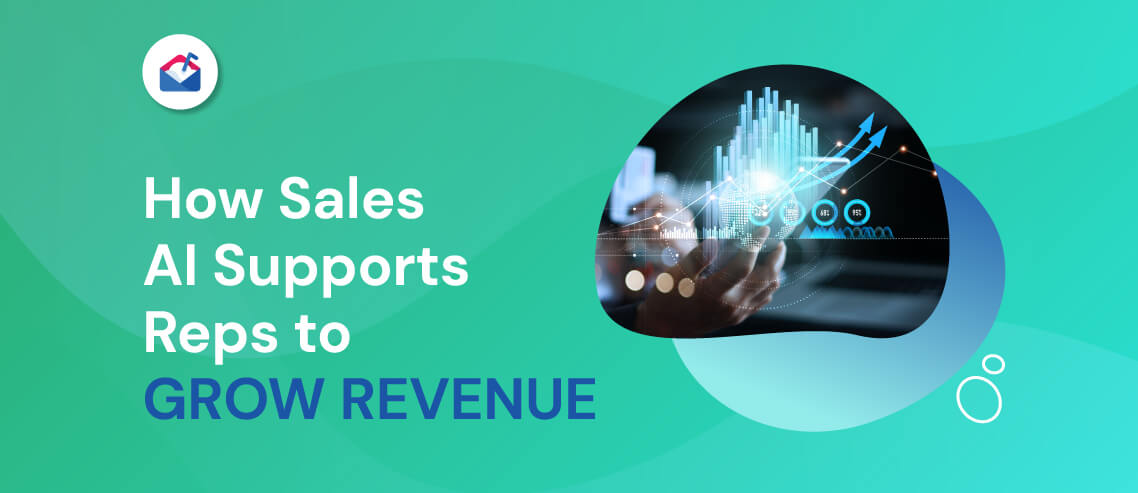 How Sales AI Supports Reps to Grow Revenue