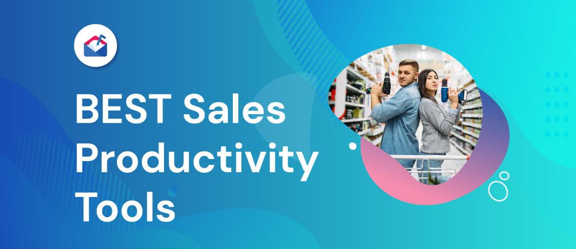 Best Sales Productivity Tools