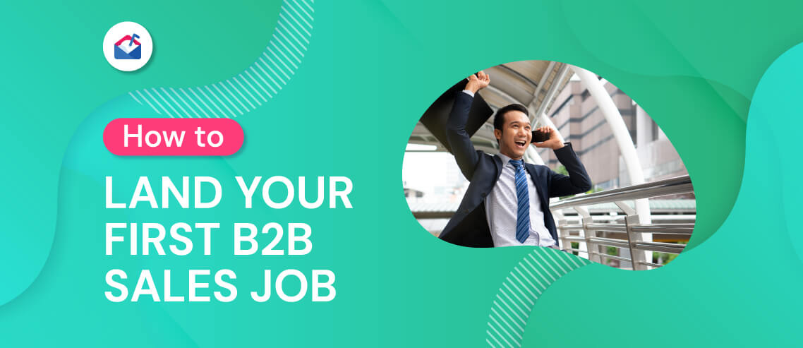 How to Land Your First B2B Sales Job
