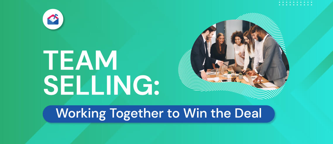 Team Selling: Working Together to Win the Deal