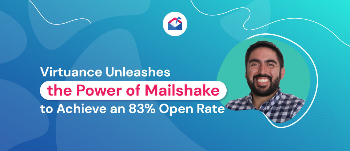Virtuance Unleashes the Power of Mailshake to Achieve an 83% Open Rate