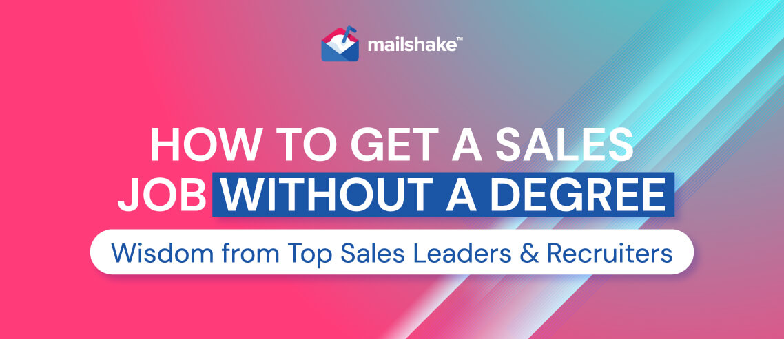 How to Get a Sales Job Without a Degree: Wisdom from Top Sales Leaders & Recruiters